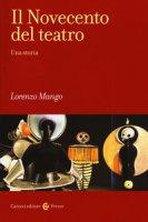 Il Novecento del teatro. Una storia - Mango Lorenzo