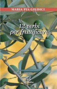 Copertina di '12 verbi per fruttificare'