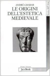 Copertina di 'Le origini dell'estetica medievale'