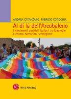 Al di là dell'Arcobaleno - Andrea Catanzaro , Fabrizio Coticchia