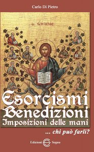 Copertina di 'Esorcismi, benedizioni, imposizioni delle mani... Chi può farli?'