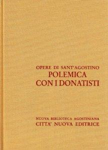 Copertina di 'Opera omnia vol. XV/1 - Polemica con i Donatisti I'