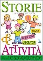 """Storie & attività con il catechismo """"Io sono con voi"""". Vol. 1: Storie riflessioni laboratori - Ferraresso Luigi, Ferraresso Ilaria"""