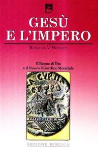 Copertina di 'Gesù e l'Impero. Il Regno di Dio e il Nuovo Disordine Mondiale'