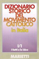 Dizionario storico del movimento cattolico in Italia [vol_1.1]