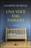 Una voce dal passato - De Renzi Giuseppe