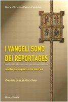 I vangeli sono dei reportages - Ceruti-Cendrier Marie C.