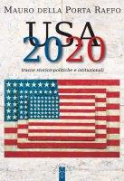 USA 2020. Tracce storico-politiche & istituzionali. - Mauro Della Porta Raffo