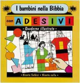 Copertina di 'I bambini nella Bibbia. Quaderno illustrato con adesivi'