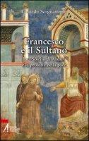 Francesco e il sultano - Scognamiglio Edoardo