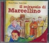 Il miracolo di Marcellino - Marco Frisina, Paolo Galli