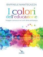 I colori dell'educazione - Mantegazza
