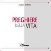 Preghiere della vita - Andriolo Luciano