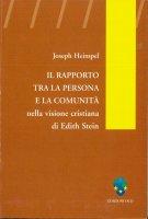 Il rapporto tra la persona e la comunità nella visione cristiana di Edith Stein - Joseph Heimpel