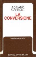 La conversione - Adriano Caprioli