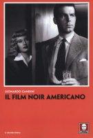 Il film noir americano - Gandini Leonardo