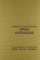 Opera omnia vol. XII/2 - Opere antiariane - Agostino (sant')