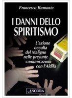 I danni dello spiritismo - Bamonte Francesco