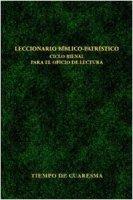 Leccionario biblico-patristico. Ciclo bienal para el oficio de lectura [vol_3] / Tiempo de Cuaresma di  su LibreriadelSanto.it