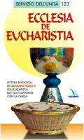 Ecclesia de Eucharistia. Lettera enciclica sull'Eucaristia nel suo rapporto con la Chiesa - Giovanni Paolo II