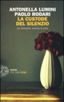 La custode del silenzio - Antonella Lumini,  Paolo Rodari