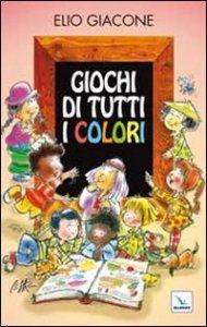 Copertina di 'Giochi di tutti i colori'