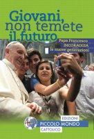 Giovani non temete il futuro - Papa Francesco