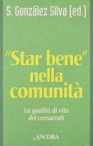 Copertina di 'Star bene nella comunità. La qualità di vita dei consacrati'