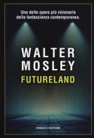 Futureland - Mosley Walter