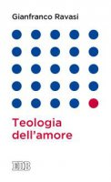 Teologia dell'amore - Gianfranco Ravasi