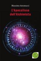 L' apocalisse dell'alchimista - Antonucci Massimo