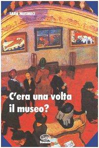 Copertina di 'C'era una volta il museo?'