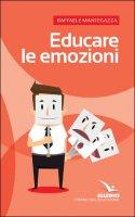 Educare le emozioni - Raffaele Mantegazza