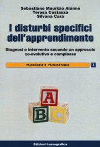 Copertina di 'I disturbi specifici dell'apprendimento. Diagnosi e intervento secondo un approccio co-evolutivo e complesso'