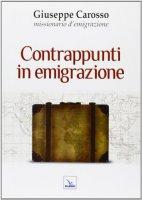 Contrappunti in emigrazione - Carosso Giuseppe