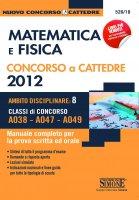 Matematica e Fisica (A038 - A047 - A049) - Concorso a cattedre 2012 - Redazioni Edizioni Simone