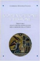 Comunicazione e missione. Direttorio sulle comunicazioni sociali nella missione della Chiesa. Con DVD