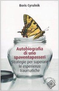 Copertina di 'Autobiografia di uno spaventapasseri. Strategie per superare un trauma'