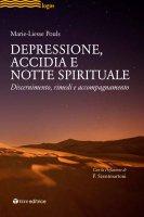 Depressione, accidia e notte spirituale . Discernimento, rimedi, accompagnamento. - Marie-Liesse Pouls