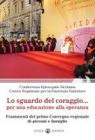 Sguardo del coraggio per un'educazione alla speranza - Centro Region. Past. Familiare