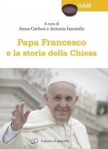 Copertina di 'Papa Francesco e la storia della Chiesa'
