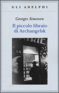Copertina di 'Il piccolo libraio di Archangelsk'