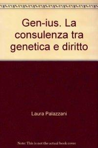 Copertina di 'Gen-ius. La consulenza tra genetica e diritto'