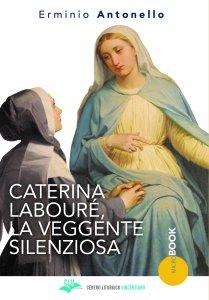 Copertina di 'Caterina Labouré, la veggente silenziosa'