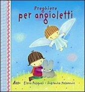 Preghiere per angioletti - Elena Pasquali, Dubravka Kolanovic