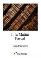 Il fu Mattia Pascal - Pirandello Luigi