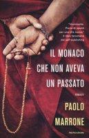 Il monaco che non aveva un passato - Marrone Paolo