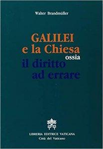 Copertina di 'Galilei e la Chiesa ossia il diritto ad errare'
