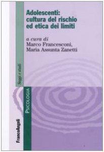 Copertina di 'Adolescenti: cultura del rischio ed etica dei limiti'