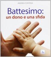 Battesimo: un dono e una sfida - Andrea Fontana
